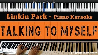 Linkin Park - Talking To Myself - Piano Karaoke / Sing Along / Cover with Lyrics Mp3
