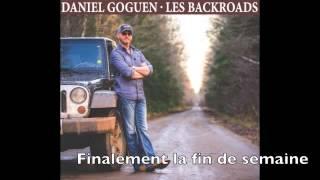 Daniel Goguen, Finalement la fin de semaine