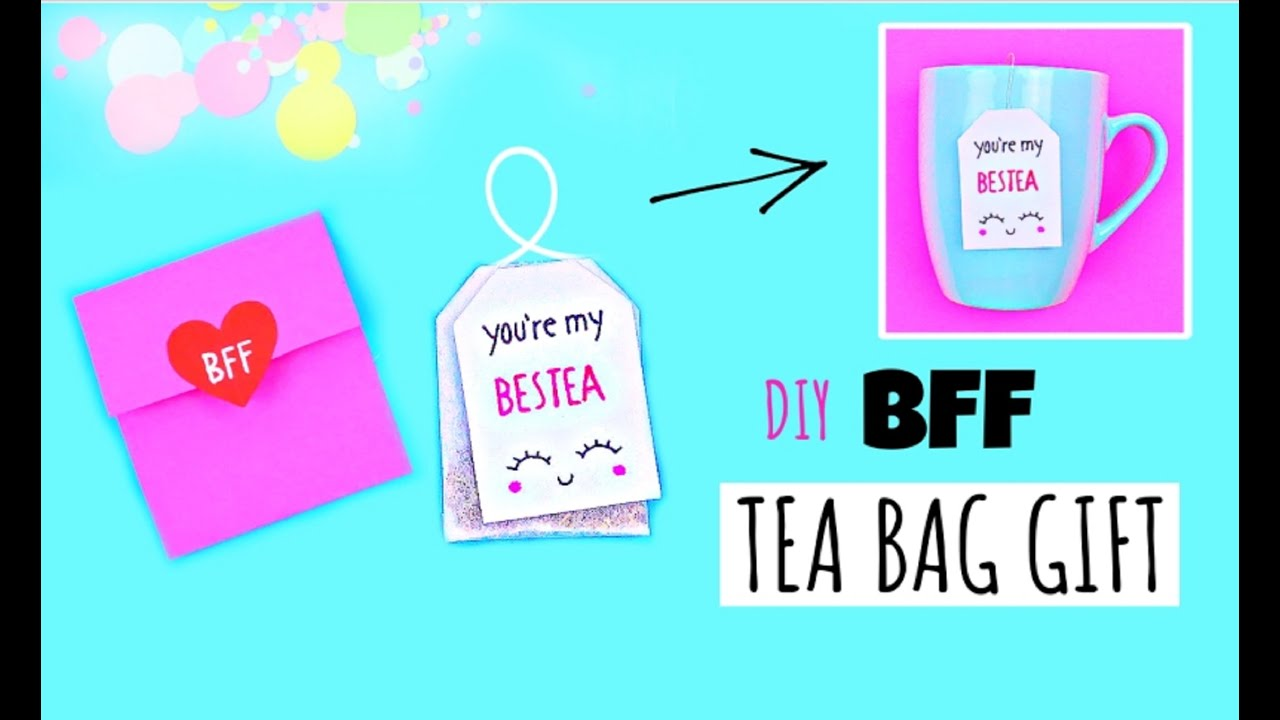 DIY BFF Tea Bag - GIFTS FOR BEST FRIEND