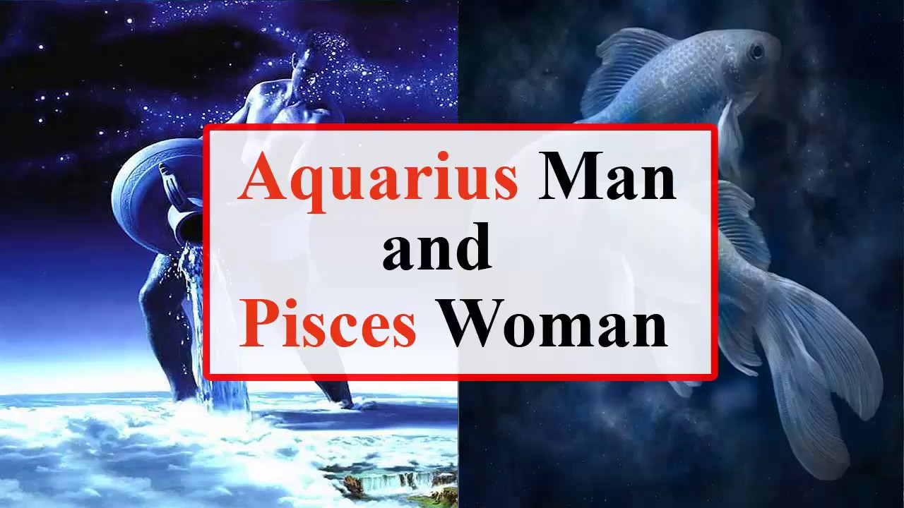 Aquarius man pisces woman love horoscope