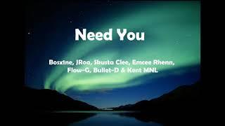 Download Need You Lyrics by Ex Battalion. Bosx1ne, JRoa, Skusta Clee, Emcee Rhenn, Flow-G