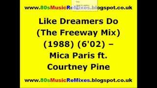 Like Dreamers Do (The Freeway Mix) (1988) - Mica Paris ft. Courtney Pine