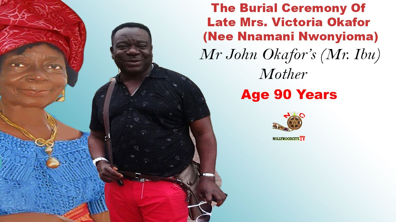 Mr Ibu (John Okafor) Mother's Burial