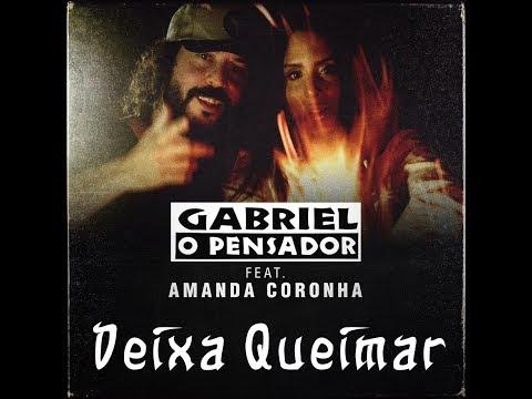 Gabriel o Pensador - DEIXA QUEIMAR feat. Amanda Coronha