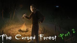 The Cursed Forest Part 2: WHY SO MUCH WATER?!?!