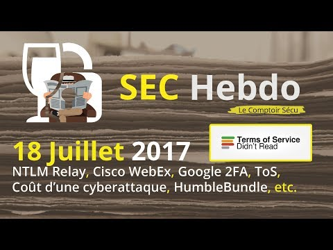 SECHebdo - 18 Juillet 2017 - NTLM Relay, Cisco WebEx, Google 2FA, Coût cyberattaque, Humble Bundle
