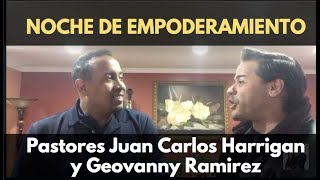 NOCHE DE EMPODERAMIENTO - Pastores Juan Carlos Harrigan y Geovanny Ramirez