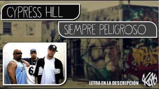 Cypress Hill - Siempre Peligroso +Letra