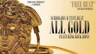 Schoolboy Q Type Beat- All Gold (prod by Andre.On.Beat. x AdoTheGod)