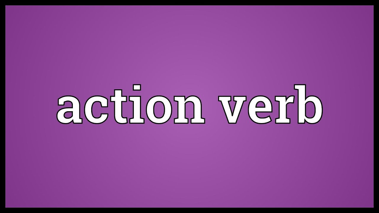 action verb meaning action verb meaning