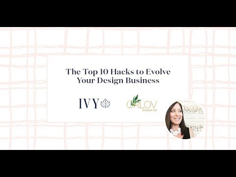 The Top 10 Hacks to Evolve Your Design Business
