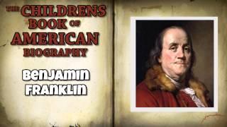 The Childrens Book of American Biography Benjamin Franklin