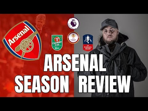 ARSENAL SEASON REVIEW - HOW WOULD YOU RATE WENGER'S LAST SEASON?