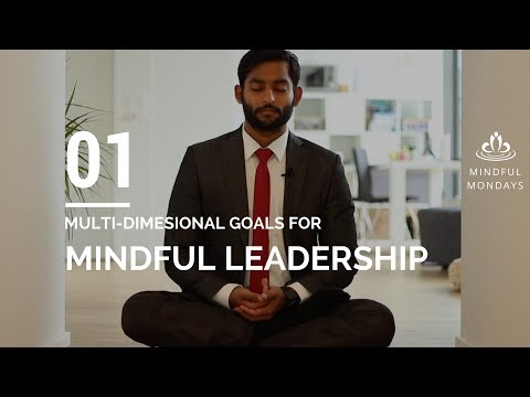 Mindful Leadership (1/3): Set Multi-dimensional goals