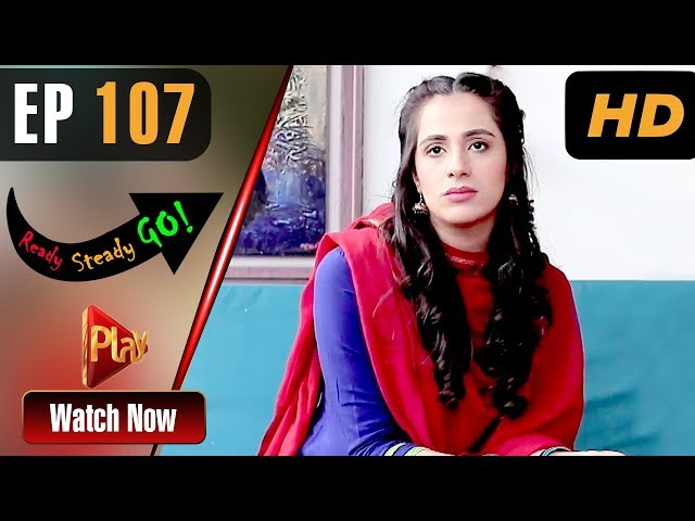 Ready Steady Go - Episode 107 | Play Tv Dramas | Parveen Akbar, Shafqat Khan | Pakistani Drama