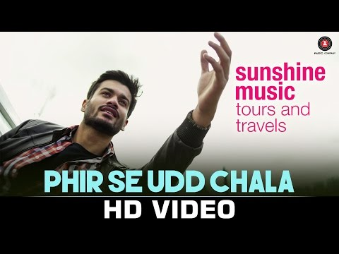Phir se Udd Chala - Sunshine Music Tours & Travels | Sunny Kaushal | Siddart Basrur