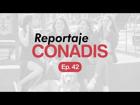Reportaje Conadis | Ep. 42