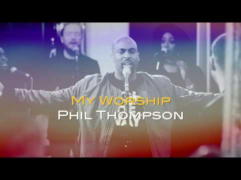 My Worship  Phil Thompson