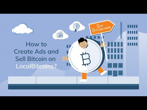 How to Create Ads and Sell Bitcoin on LocalBitcoins?