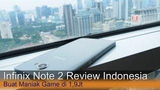 Infinix Note 2 Review Indonesia : Buat Maniak Game di 1,9Juta