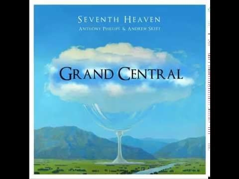 Anthony Phillips y Andrew Skeet -  GRAND CENTRAL (Seventh Heaven) Mp3