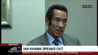 Ian Khama speaks out