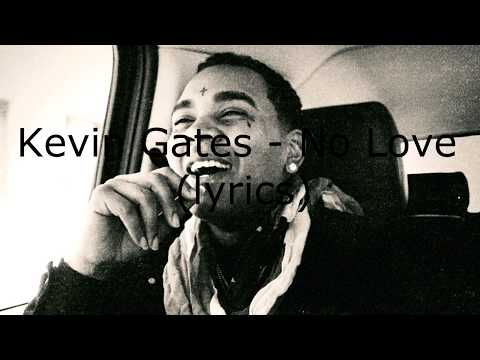 Kevin Gates - No Love [Lyric Video]