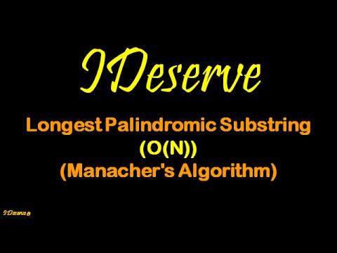 Longest Palindromic Substring O(N) Manacher's Algorithm