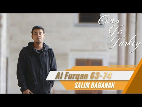 Salim Bahanan | Surat Al Furqan 63-74 | Goes To Turkey