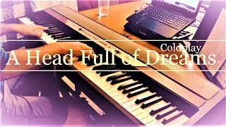 A Head Full of Dreams (Coldplay) Piano Cover