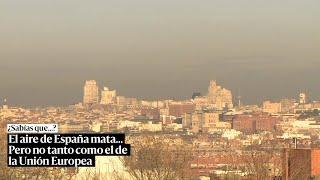 El aire de España mata... pero no tanto como el de la UE