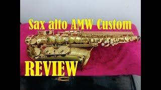 Review sax alto AMW Custom