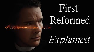 First Reformed Analysis (Spoilers)