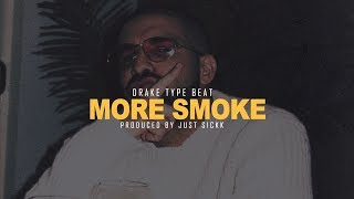 "[FREE] Drake Type Beat - ""More Smoke"" 