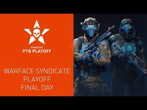 Warface Syndicate: Playoff. Final Day