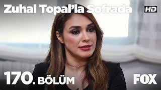 Zuhal Topal'la Sofrada 170. Bölüm