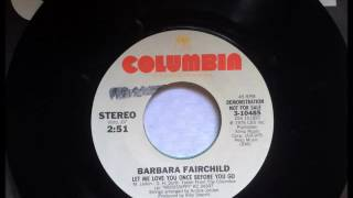 Watch Barbara Fairchild Let Me Love You Once Before You Go video
