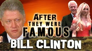 BILL CLINTON - AFTER They Were Famous