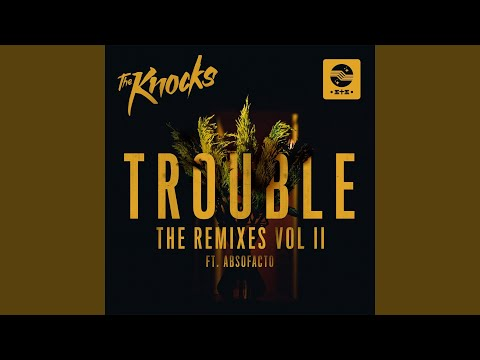 TROUBLE (feat. Absofacto) (Jacques Lu Cont Mix)