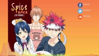 [ Shokugeki No Soma ] Tokyo Karan Koron - Spice (EO Remix)