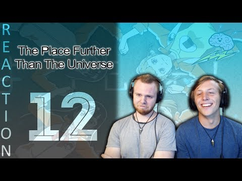 SOS Bros Reacts - A Place Further Than the Universe Episode 12 - Tear Ducts Working Overtime