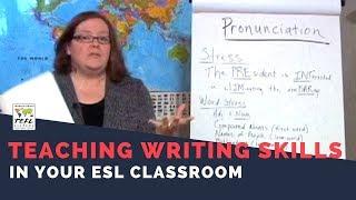 Teaching Writing Skills in the ESL Classroom