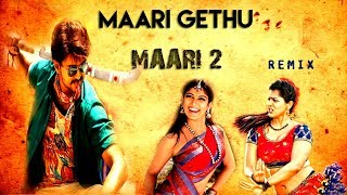 Maari 2 | Maari Gethu | Remix | Vijay | Version | Dhanush | Yuvan Shankar Raja | Balaji Mohan