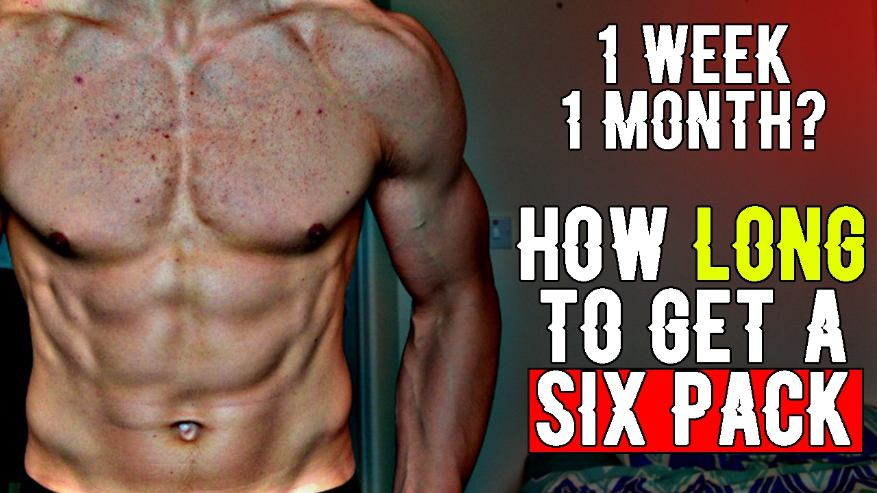 How Long Does It Take To Get A Six Pack (HOW MUCH TIME TO GET ABS