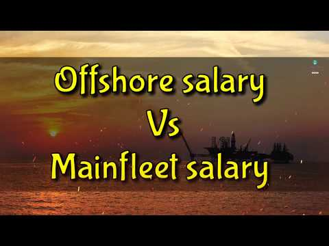 Offshore salary vs mainfleet salary - You will join offshore after see this video