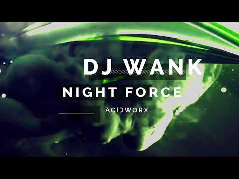DJ Wank - Night Force (Acidworx)