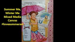 #lovesummerart Summer me Winter me Mixed Media Canvas