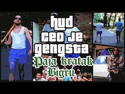 Download Youtube: BIGru i Paja Kratak - Hud ceo je gengsta (VIDEO)