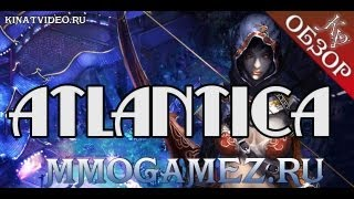 Атлантика онлайн (Atlantica): Видеообзор by Kinat (HD)