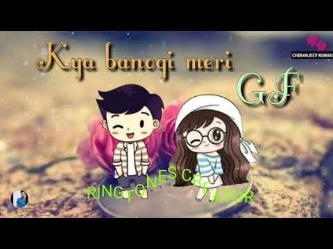 Kya Banogi Meri Gf Ringtone By Ringtones Creator